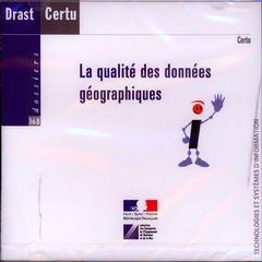 Couverture de l'ouvrage La qualité des données géographiques (Coll. Dossiers N° 168, Technologies et systèmes d'information, CD-ROM)