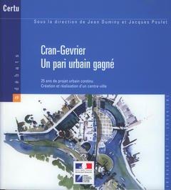 Couverture de l'ouvrage Cran-Gevrier. Un pari urbain gagné : 25 ans de projet urbain continu. Création et réalisation d'un centreville (Débats CERTU N° 49)