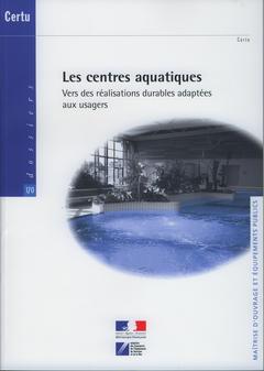 Couverture de l'ouvrage Les centres aquatiques