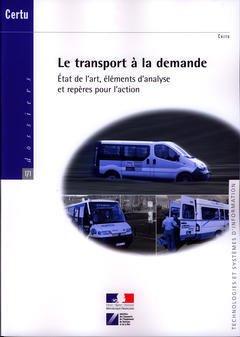 Couverture de l'ouvrage Le transport à la demande. Etat de l'art éléments d'analyse et repères pour l'action (Dossiers CERTU N° 171 Technologies et systèmes d'information)
