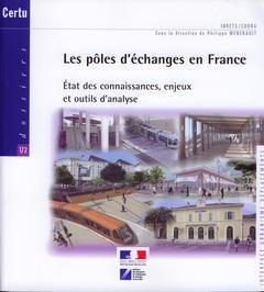 Couverture de l'ouvrage Les pôles d'échanges en France. État des connaissances, enjeux et outils d'analyse (Dossiers CERTU N° 172 Interface, urbanisme, déplacements, avec CD-ROM)