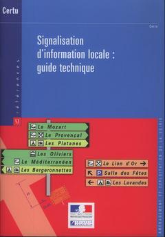 Couverture de l'ouvrage Signalisation d'information locale : guide technique (Références CERTU N° 57, aménagement et exploitation de la voirie)