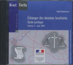 Couverture de l'ouvrage Échanger des données localisées. Guide juridique Version 2 - sept. 2007 (Références CERTU N° 64. Technologies et systèmes d'information, CD-ROM)