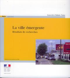 Couverture de l'ouvrage La ville émergente. Résultats de recherches