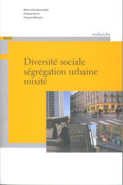 Couverture de l'ouvrage Diversité sociale, ségrégation urbaine, mixité