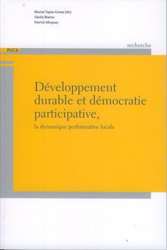 Couverture de l'ouvrage Développement durable et démocratie participative, la dynamique performative locale