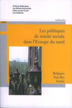 Couverture de l'ouvrage Les politiques de mixité sociale dans l'Europe du nord : Belgique, Pays-Bas, Suède (Coll. Recherche du PUCA N° 192)