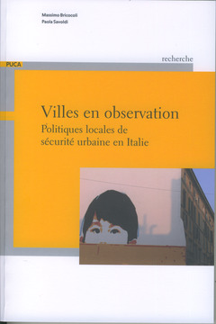 Couverture de l'ouvrage Villes en observation. Politiques locales de sécurité urbaine en Italie (Coll. Recherche PUCA N° 194)