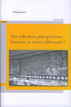 Couverture de l'ouvrage Des indicateurs pour gouverner : boussoles ou miroirs déformants (Recherche du PUCA N° 196)