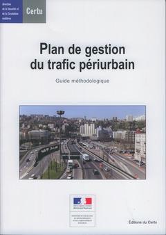 Couverture de l'ouvrage Plan de gestion du trafic périurbain