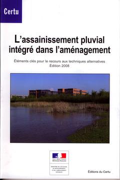 Couverture de l'ouvrage L'assainissement pluvial intégré dans l'aménagement.