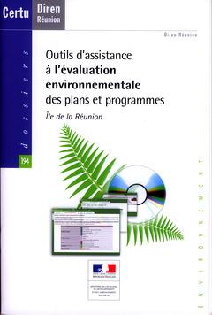 Couverture de l'ouvrage Outils d'assistance à l'évaluation environnementale des plans et programmes Île de la Réunion (Dossiers CERTU N° 194 Environnement, avec CD-ROM)