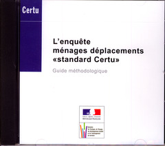 Couverture de l'ouvrage Household travel survey Certu standard Methodological guide Réf. OE00309 (CD-ROM)