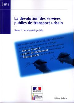 Couverture de l'ouvrage La dévolution des services publics de transport urbain