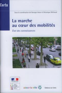 Couverture de l'ouvrage La marche au coeur des mobilités. État des connaissances (Débats CERTU N° 69)
