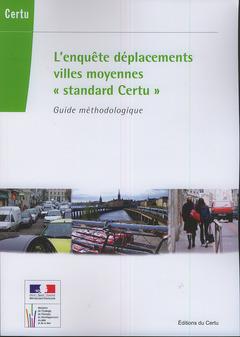 Couverture de l'ouvrage L'enquête déplacements villes moyennes standard Certu