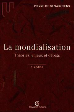 La Mondialisation Theories Enjeux Et Debats De Senarclens Pierre