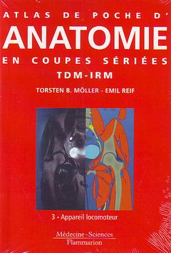 Couverture de l'ouvrage Atlas de poche Anatomie en coupe sériée TDM-IRM Vol. 3