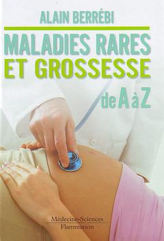 Couverture de l'ouvrage Maladies rares et grossesse de A à Z
