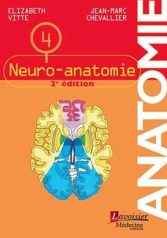Couverture de l'ouvrage Anatomie Tome 4: Neuro-anatomie