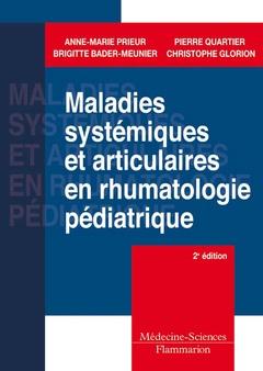 Couverture de l'ouvrage Maladies systémiques et articulaires en rhumatologie pédiatrique
