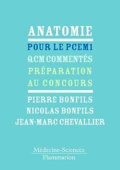 Couverture de l'ouvrage Anatomie PCEM 1 : QCM commentés, préparation au concours