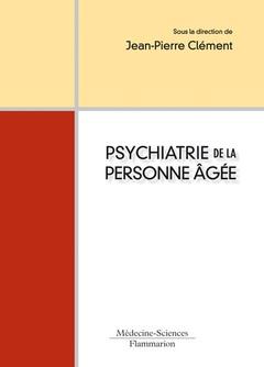 Couverture de l'ouvrage Psychiatrie de la personne âgée