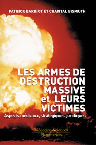 Couverture de l'ouvrage Les armes de destruction massive et leurs victimes : aspects médicaux, stratégiques, juridiques