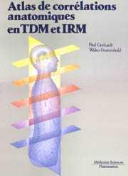 Couverture de l'ouvrage Atlas de corrélations anatomiques en TDM et IRM