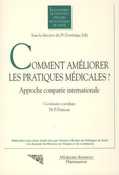 Couverture de l'ouvrage Comment améliorer les pratiques médicales ? Approche comparée internationale