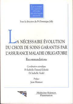 Couverture de l'ouvrage La nécessaire évolution du choix de soins garantis par l'assurance maladie obligatoire