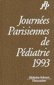 Couverture de l'ouvrage Journées parisiennes de pédiatrie 1993. (9 et 10 Octobre)