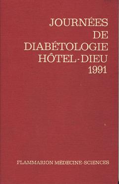 Couverture de l'ouvrage Journées annuelles de diabétologie de l'Hôtel-Dieu 1991