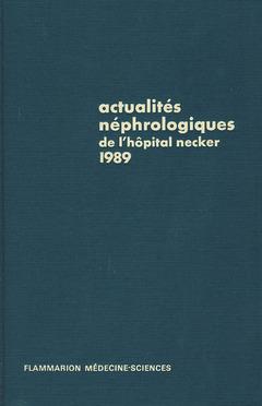 Couverture de l'ouvrage Actualités néphrologiques de l'Hôpital Necker 1989