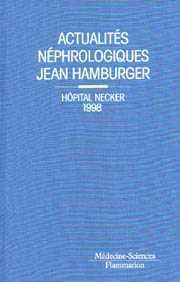 Couverture de l'ouvrage Actualités néphrologiques Jean Hamburger. Hôpital Necker 1998