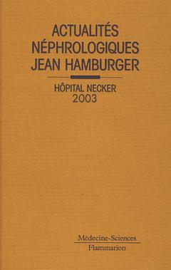 Couverture de l'ouvrage Actualités néphrologiques Jean Hamburger Hôpital Necker 2003.