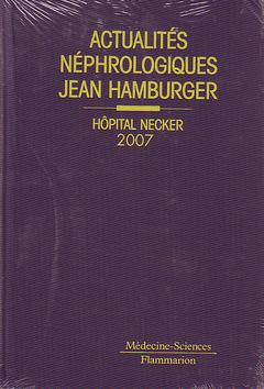 Couverture de l'ouvrage Actualités néphrologiques Jean Hamburger Hôpital Necker 2007