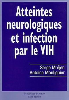 Couverture de l'ouvrage Atteintes neurologiques et infection par le VIH
