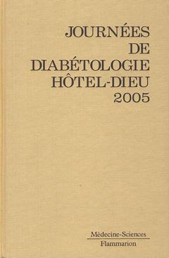 Couverture de l'ouvrage Journées de diabétologie de l'Hôtel Dieu 2005