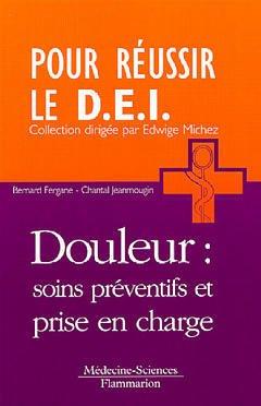 Couverture de l'ouvrage Douleur : soins préventifs et prise en charge (Coll. Pour réussir le D.E.I)