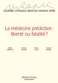 Couverture de l'ouvrage La médecine prédictive : liberté ou fatalité ? Journées d'éthique médicale Maurice Rapin