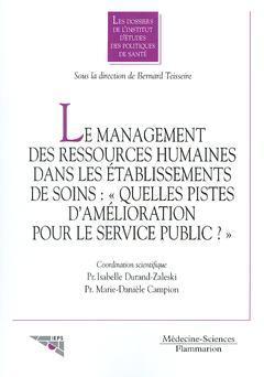 Couverture de l'ouvrage Le management des ressources humaines dans les établissements de soins : Quelles pistes d'amélioration pour le service public?
