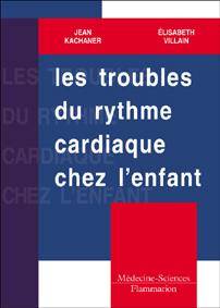 Couverture de l'ouvrage Les troubles du rythme cardiaque chez l'enfant
