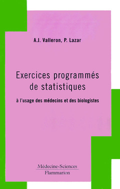 Couverture de l'ouvrage Exercices programmés de statistique à l'usage des médecins et biologistes