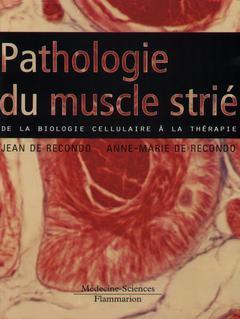 Couverture de l'ouvrage Pathologie du muscle strié : de la biologie cellulaire à la thérapie