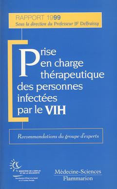 Couverture de l'ouvrage Prise en charge therapeutique des personnes infectées par le VIH. Recommandations du groupe d'experts (Rapport 1999)