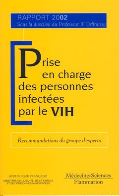 Couverture de l'ouvrage Prise en charge des personnes infectées par le VIH. Recommandations du groupe d'experts (Rapport 2002)