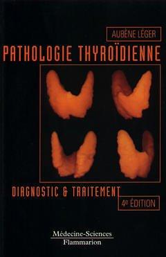 Couverture de l'ouvrage Pathologie thyroïdienne : diagnostic et traitement