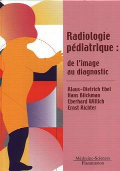Couverture de l'ouvrage Radiologie pédiatrique : de l'image au diagnostic