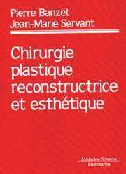 Couverture de l'ouvrage Chirurgie plastique reconstructive et esthétique (Col. Traités)